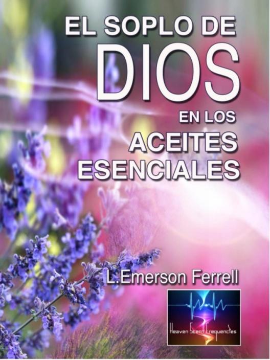 emerson-ferrell-el-soplo-de-dios-en-los-aceites-esenciales-1-638