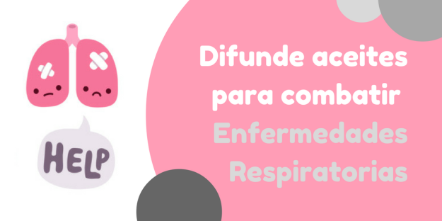 Difunde ACEITES para Combatir Enfermedades Respiratorias