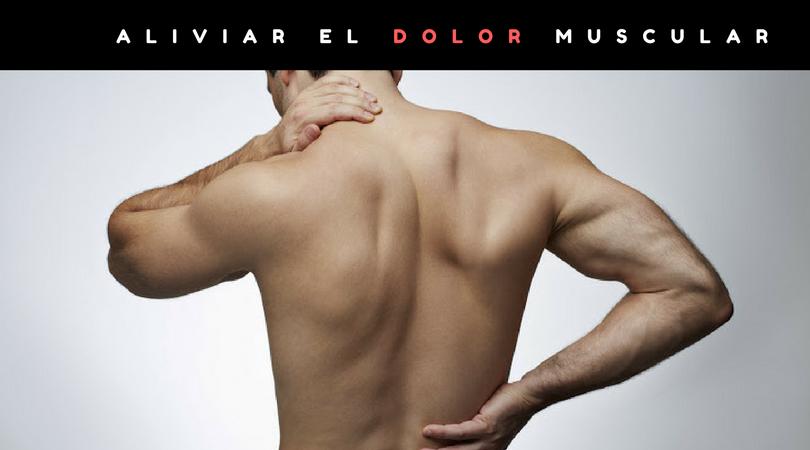 Aliviar el dolor muscular